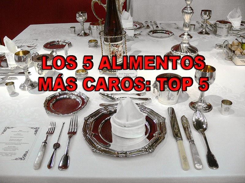 Los 5 alimentos más caros del planeta: TOP 5