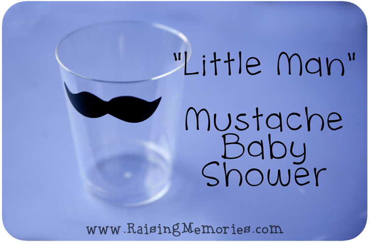 Throw a Moustache themed diaper shower or birthday party for your Little Mister by www.RaisingMemories.com