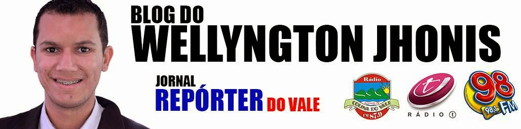 BLOG DO WELLYNGTON JHONIS | REPÓRTER DO VALE