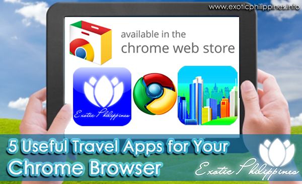 5 Useful Travel App for Your Chrome Browser