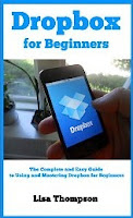Dropbox for Beginners - Exploring the Magic Pocket: The Complete and Easy Guide to Using and Mastering Dropbox for Beginners