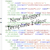 Awesome Improvements For Blogger Template HTML Editor