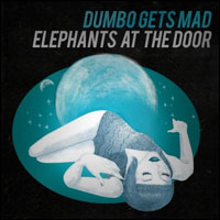 Top Albums Of 2011 - 31. Dumbo Gets Mad - Elephants at the Door