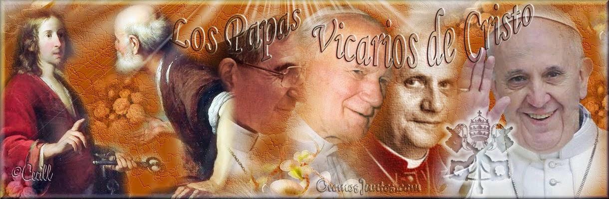 Los Papas, Vicarios de Cristo