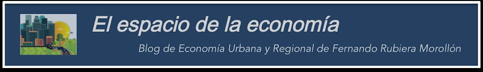 El espacio de la economía, blog de Economía Urbana y Regional de Fernando Rubiera
