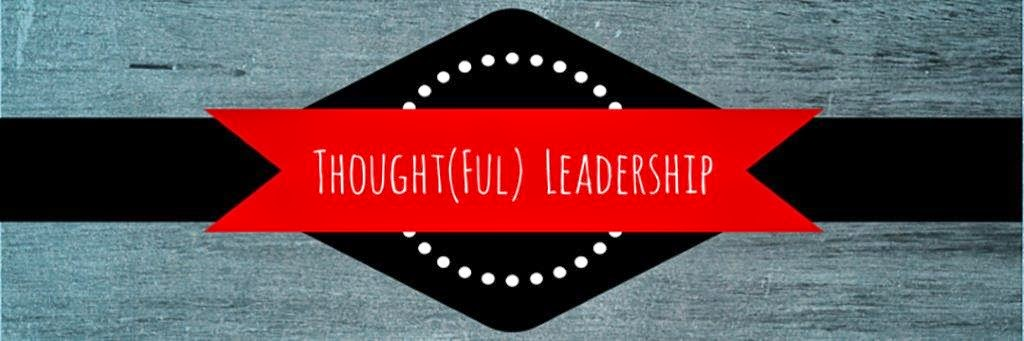 Thought(ful) Leadership
