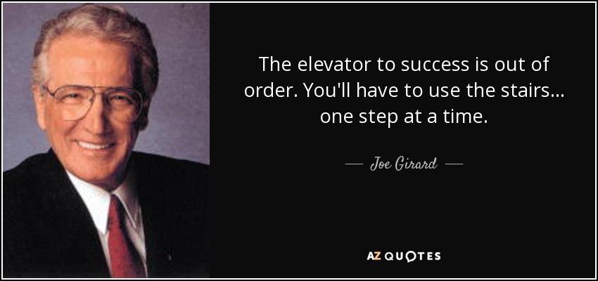 salesman hebat  Belajar Menjadi Salesman Hebat Seperti Joe Girard quote the elevator to success is out of order you ll have to use the stairs one step at a joe girard 51 82 84