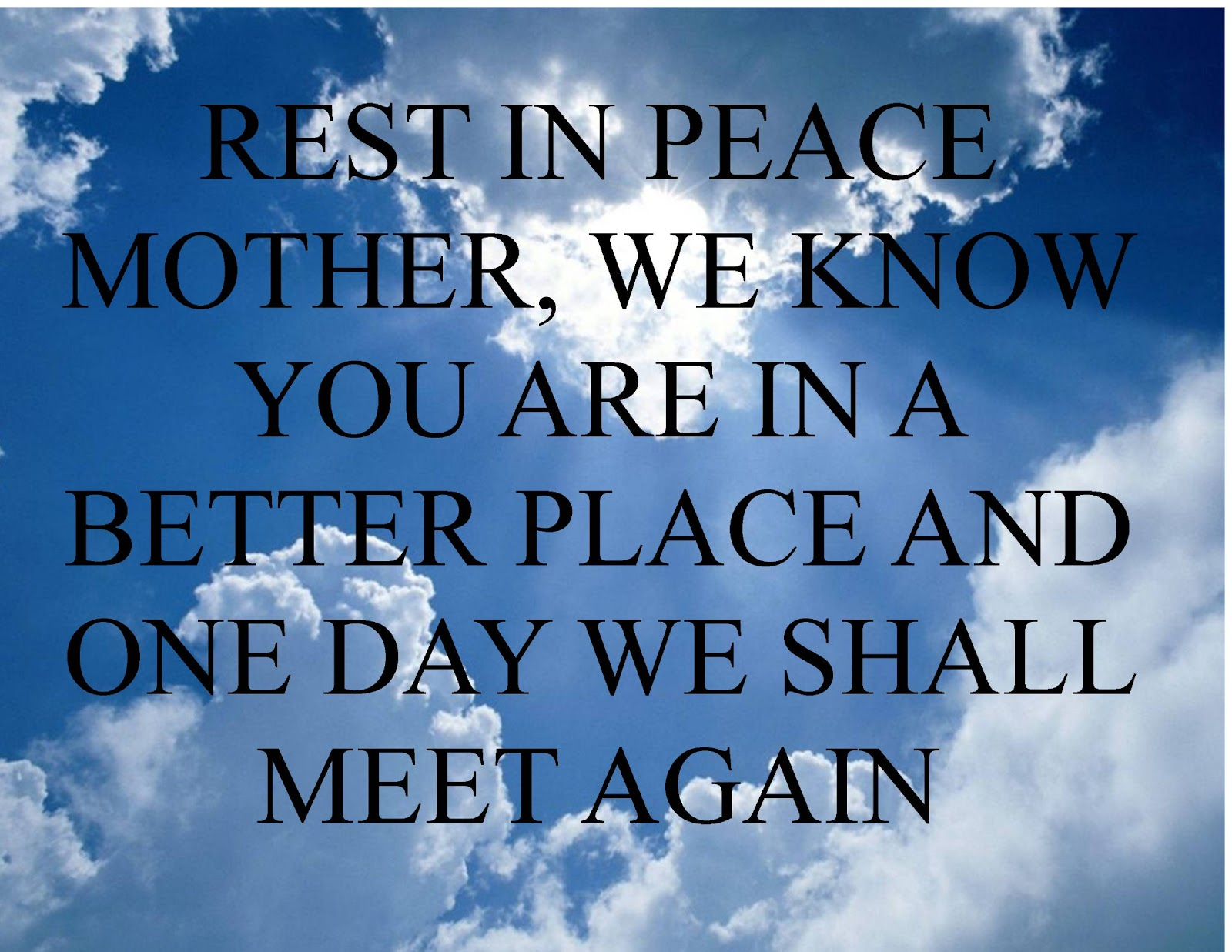 Rip Quotes For A Friends Mom : Mom quotes rest in peace quotesgram