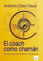 """NO TE LO PIERDAS:                     libro """"el coach como chamán"""""""