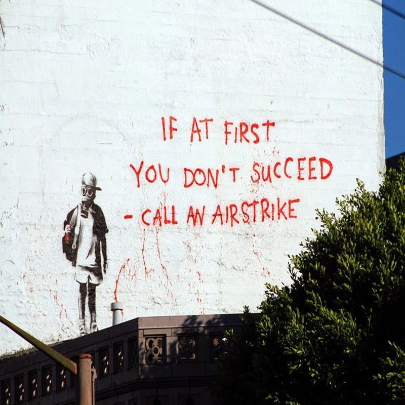 15 Of Banksy's Most Iconic Street Artworks - If At First You Don't Succeed, Call An Airstrike; 2010