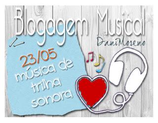 """Imagem do banner  """"Música de Trilha Sonora"""": Blogagem Coletiva Musical do Blog Moça de Família, de Dani Moreno."""