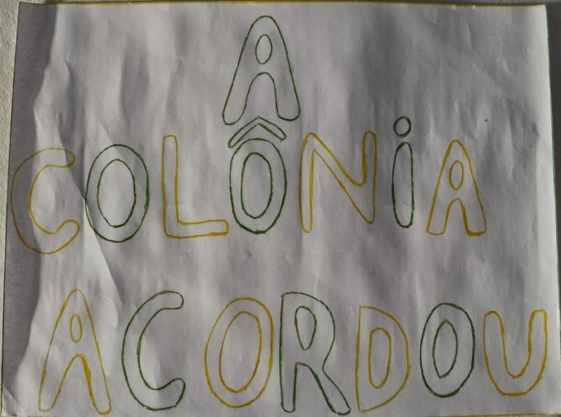A colônia...