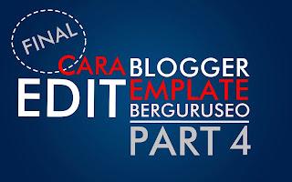 Belajar Cara Edit Template Blogger Semoga Keren Part 4 ( Simpulan ! )