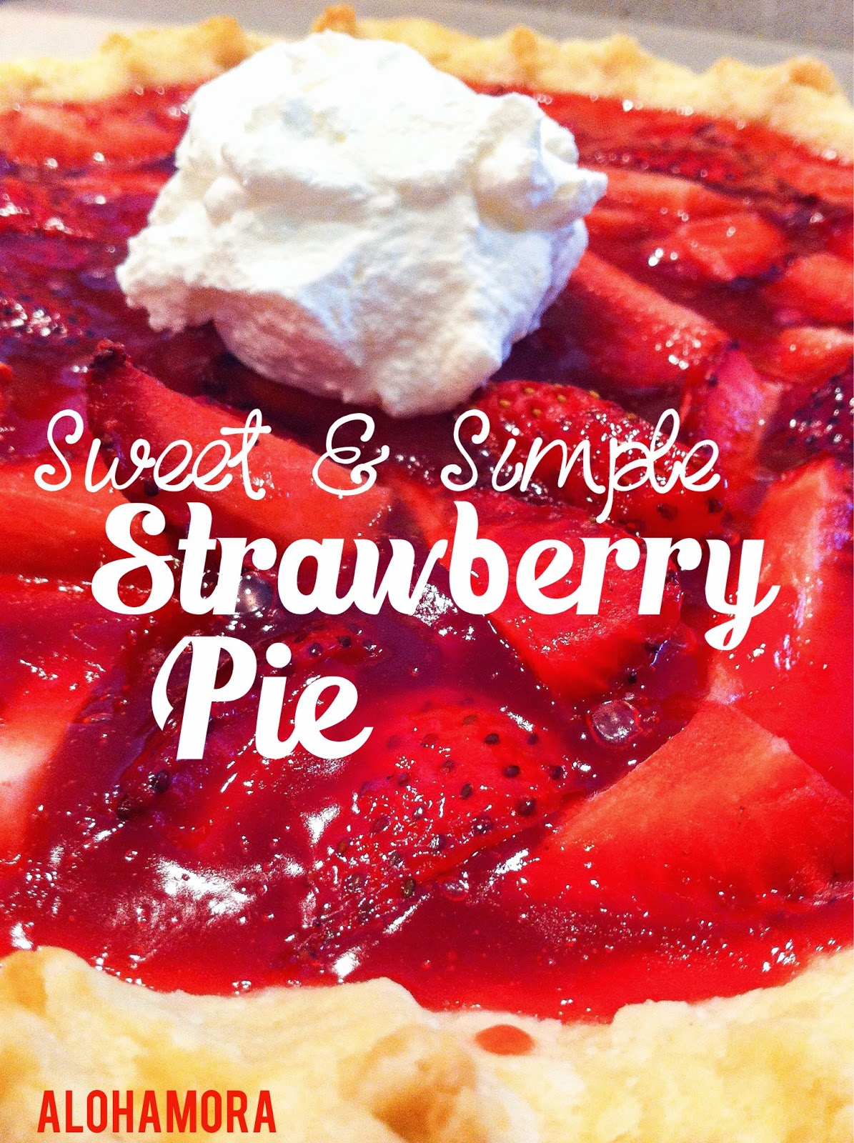 Sweet and Simple Fresh Strawberry Pie.  Easy to make, and perfect spring/summer treat.  Alohamora Open a Book http://alohamoraopenabook.blogspot.com/