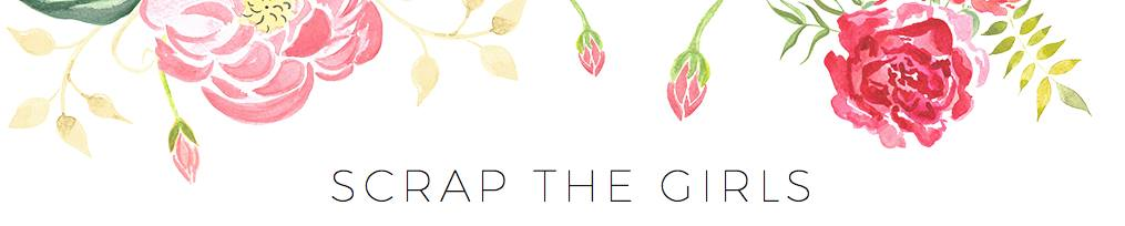 I am a design team member for Scrap the Girls
