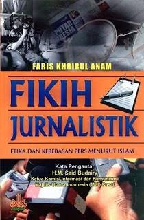 FIKIH JURNALISTIK: Etika dan Kebebasan Pers Menurut Islam