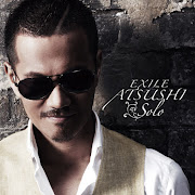EXILE ATSUSHIさん・・・・・いいアルバム出しちゃいました。