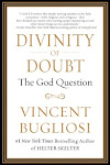 "Vincent Bugliosi ""Divinity of Doubt: The God Question"""