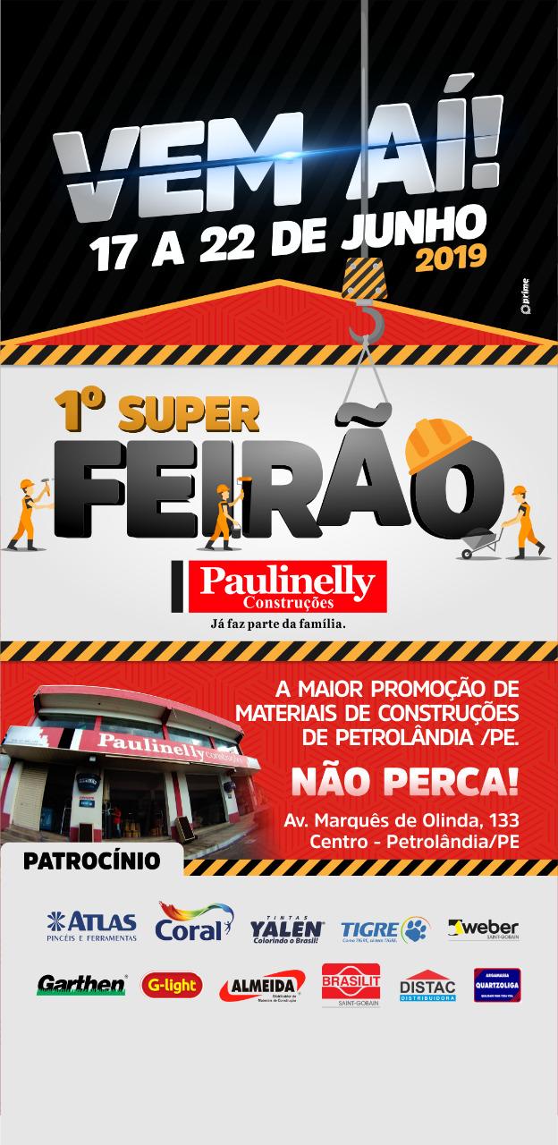 1º SUPER FEIRÃO DE MATERIAIS DE CONSTRUÇÕES DA PAULINILLY CONSTRUÇÕES