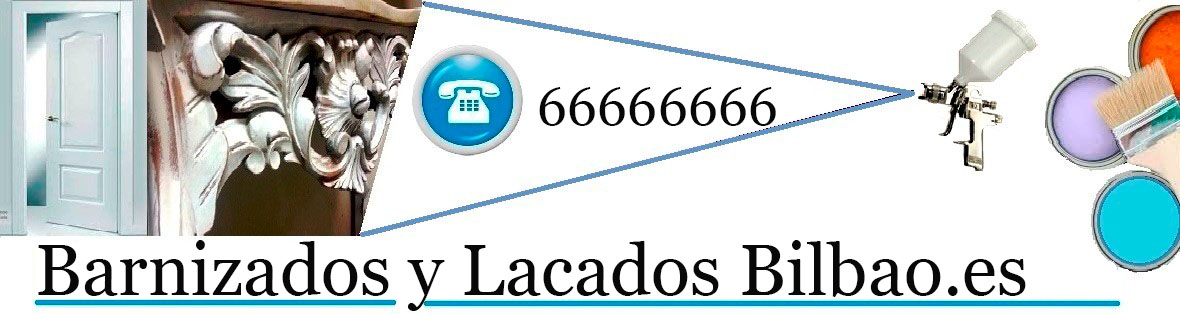 BARNIZADOS | LACADOS | RESTAURACION MUEBLES BILBAO