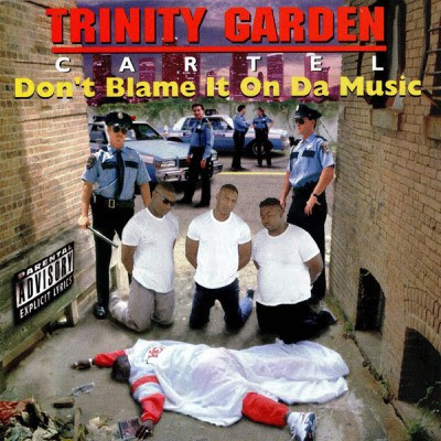 Trinity Garden Cartel - Don't Blame It On Da Music (1994) Flac