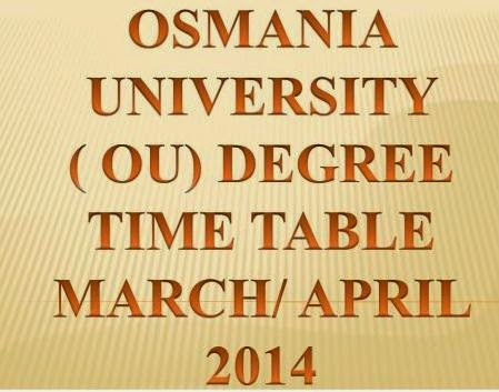 Check Osmania University ( OU) Degree BA, BSC, BCOM Exam Time Table 2014 @www.osmania.acin