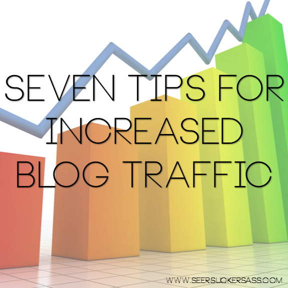 Seven Tips for Increasing Your Blog Traffic