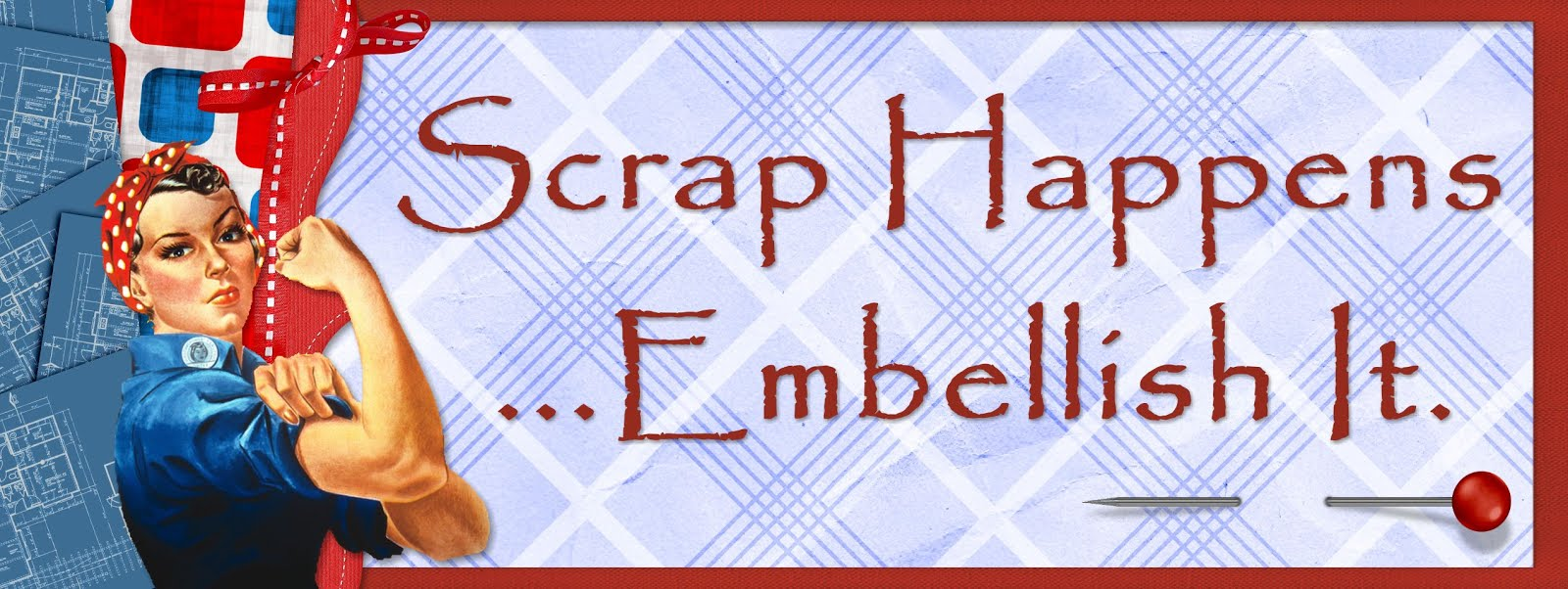 Scrap Happens ~ Embellish It