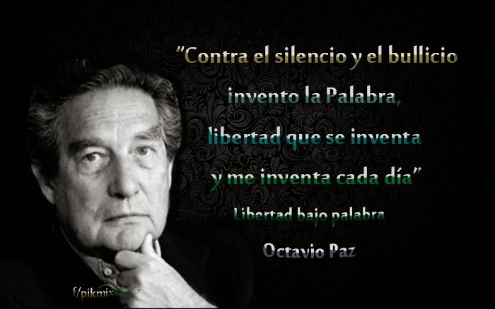 Libertad bajo palabra: Octavio Paz - fragmento en imagen y poema completo