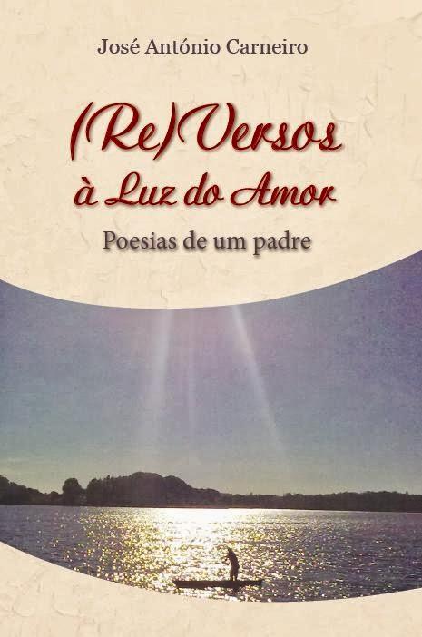 (Re)Versos à Luz do Amor. Poesias de um padre