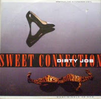 SWEET CONNECTION - Dirty Job (1988)