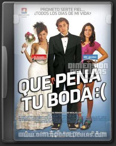 Que Pena Tu Boda (HDRip Español Latino) (2011)