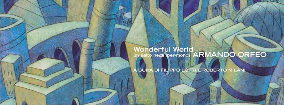 """Wonderful World"" un salto negli iper-mondi"