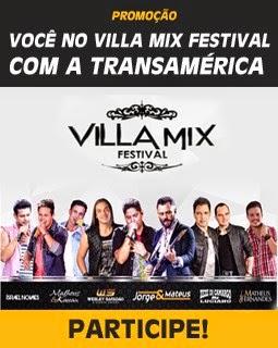 Promoção Você no Villa Mix Festival com a Transamérica - Rádio Transamérica