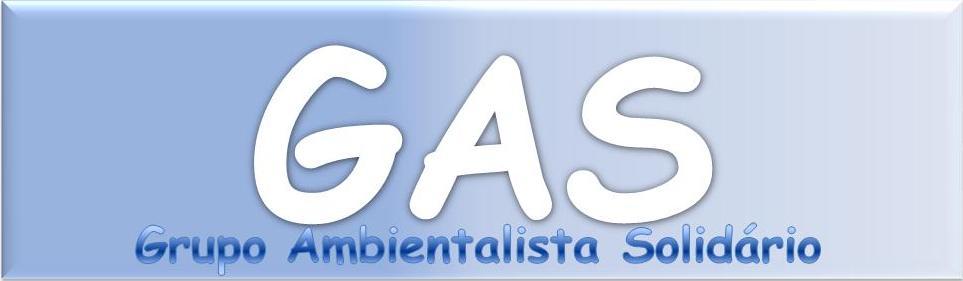 """Grupo Ambientalista Solidário - """"GAS"""""""