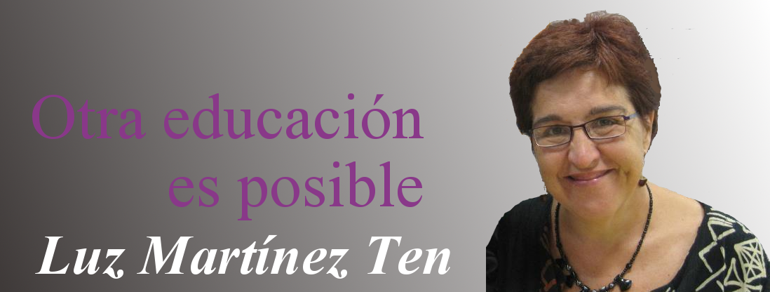 Otra educacin es posible. Blog de Luz Martnez Ten