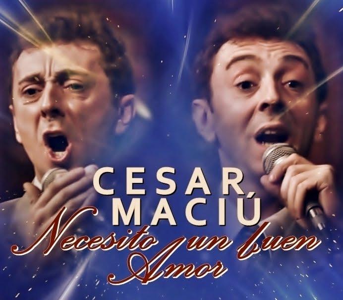 """* César Maciú """"Necesito un buen amor"""""""