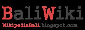Wikipedia Bali | Berita Bali | Objek Wisata Bali | Tempat Hiburan Bali | Bisnis Bali | Budaya Bali