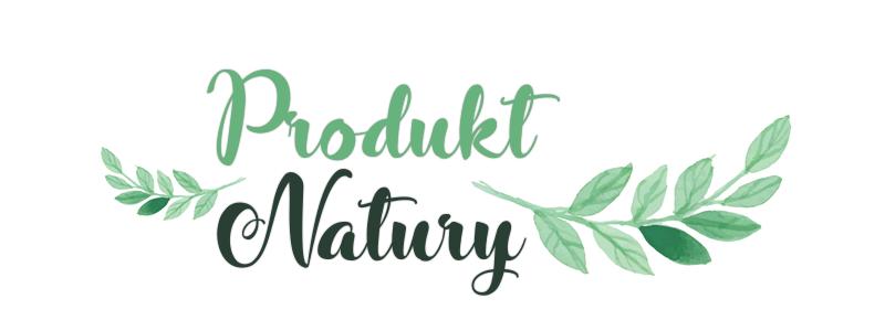 Produkt Natury | blog kosmetyczny.