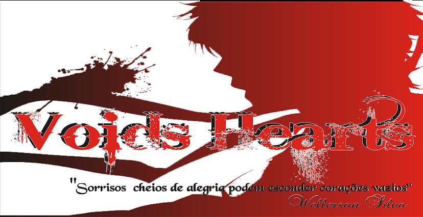 Voids Hearts - corações vazios