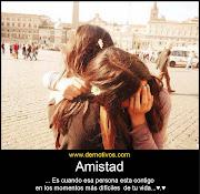 Amistad es Cuando Esa Persona está Contigo en Los Momentos más Difíciles. amistad