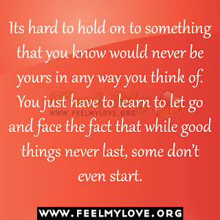 Its hard to hold on to something