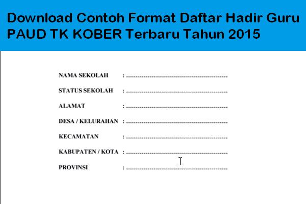 Download Contoh Format Daftar Hadir Guru Paud Tk Kober Terbaru Tahun 2015 Informasi Pendidikan