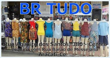 BR TUDO - RUA AGAPITO DOS SANTOS, 380 / CENTRO ARACATI - CEARÁ