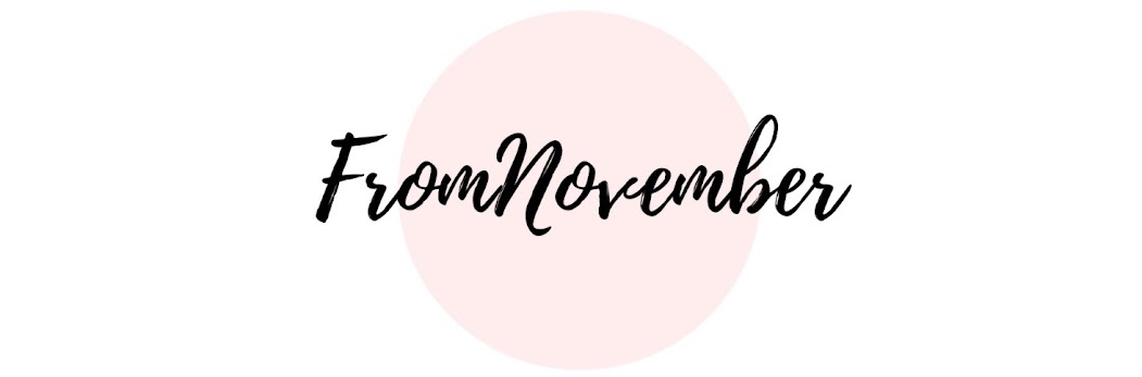 FROM NOVEMBER - BEAUTY // LIFESTYLE // FASHION