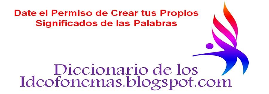 SIGNIFICADO DE LAS PALABRAS SEGÚN SU SONIDO. SIGNIFICADO CREATIVO CON IDEOFONEMAS Y ACRÓSTICOS