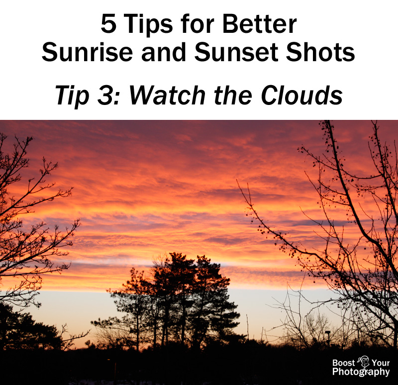 Tip 3 for Better Sunrise and Sunset Shots: Watch the Clouds | Boost Your Photography