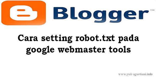 cara setting robot.txt pada google webmaster tools