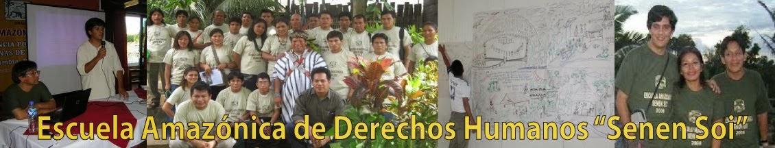 """Escuela Amazónica de Derechos Humanos """"Senen Soi"""""""