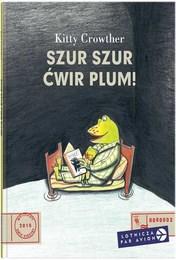 http://lubimyczytac.pl/ksiazka/256121/szur-szur-cwir-plum